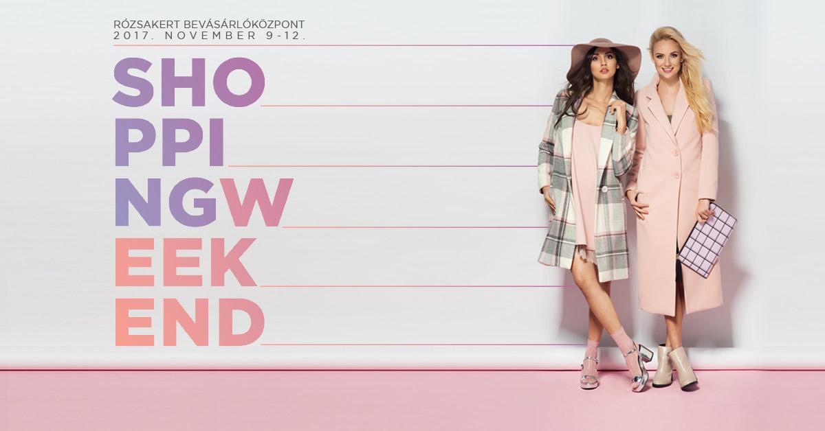 Kampánykreatív a 2017. november 9-12-i bevásárlóhétvégéhez. A kép jobb oldalán két hölgy láthat, a bal oldalon pedig a Shopping Weekend felirat, valamint a helyszín és a dátum.